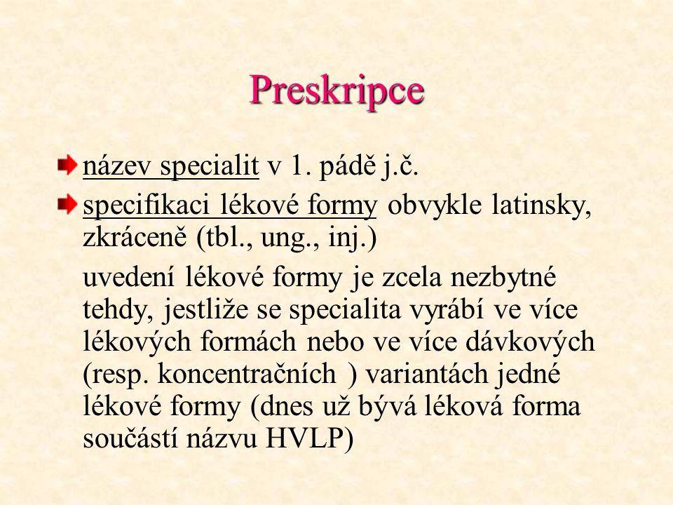 Preskripce název specialit v 1. pádě j.č.
