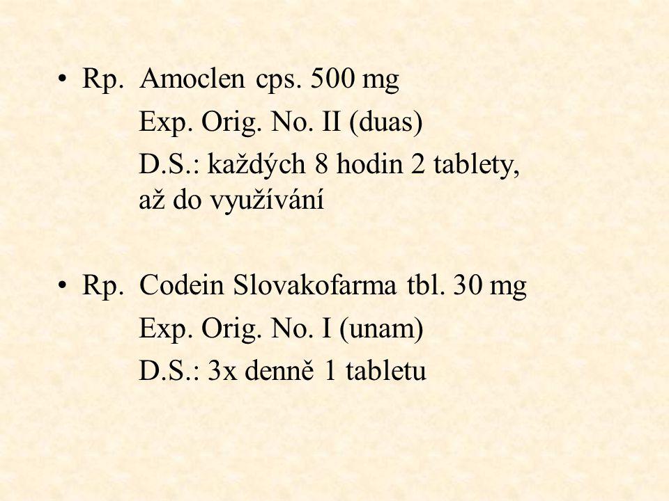 Rp. Amoclen cps. 500 mg Exp. Orig. No. II (duas) D.S.: každých 8 hodin 2 tablety, až do využívání.