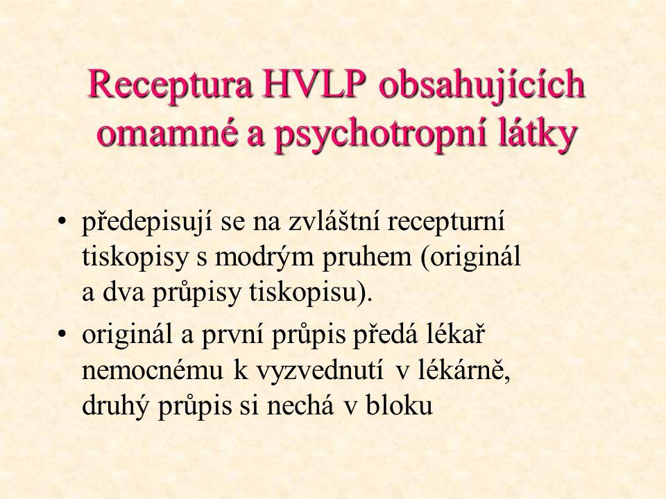 Receptura HVLP obsahujících omamné a psychotropní látky