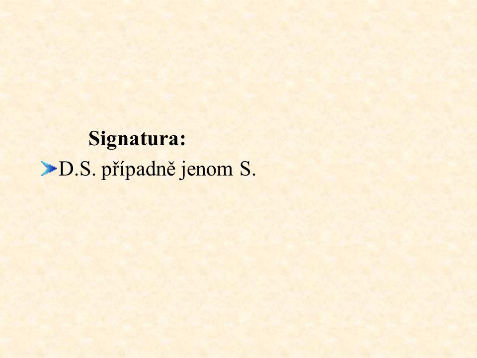 Signatura: D.S. případně jenom S.