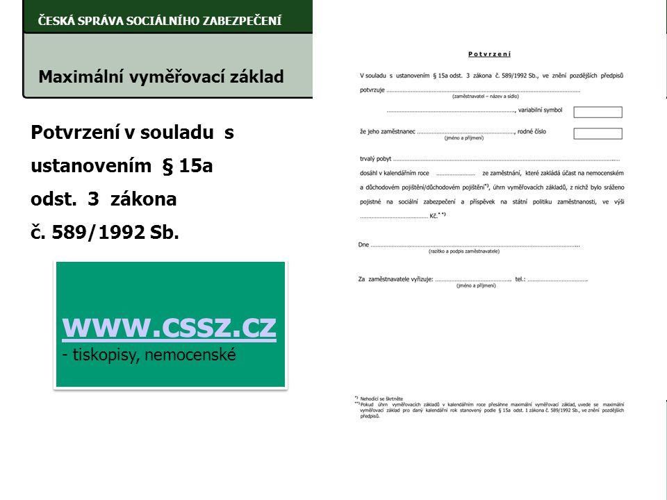 www.cssz.cz Potvrzení v souladu s ustanovením § 15a odst. 3 zákona