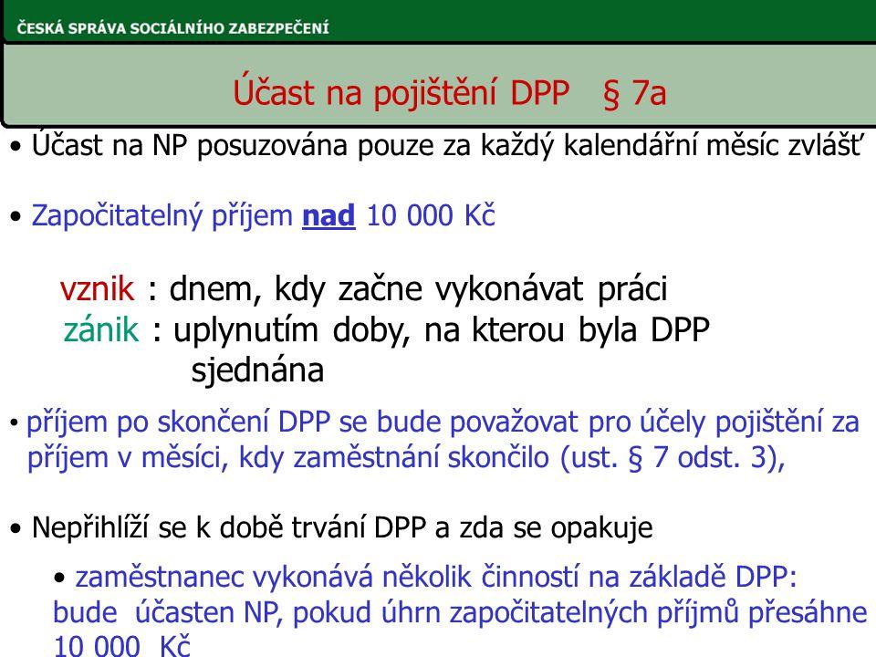 Účast na pojištění DPP § 7a
