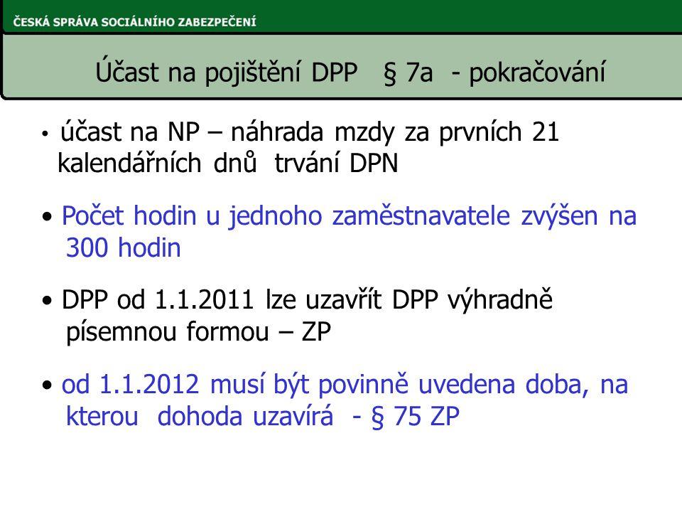 Účast na pojištění DPP § 7a - pokračování