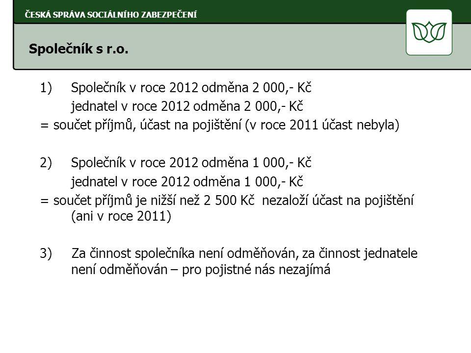 Společník v roce 2012 odměna 2 000,- Kč