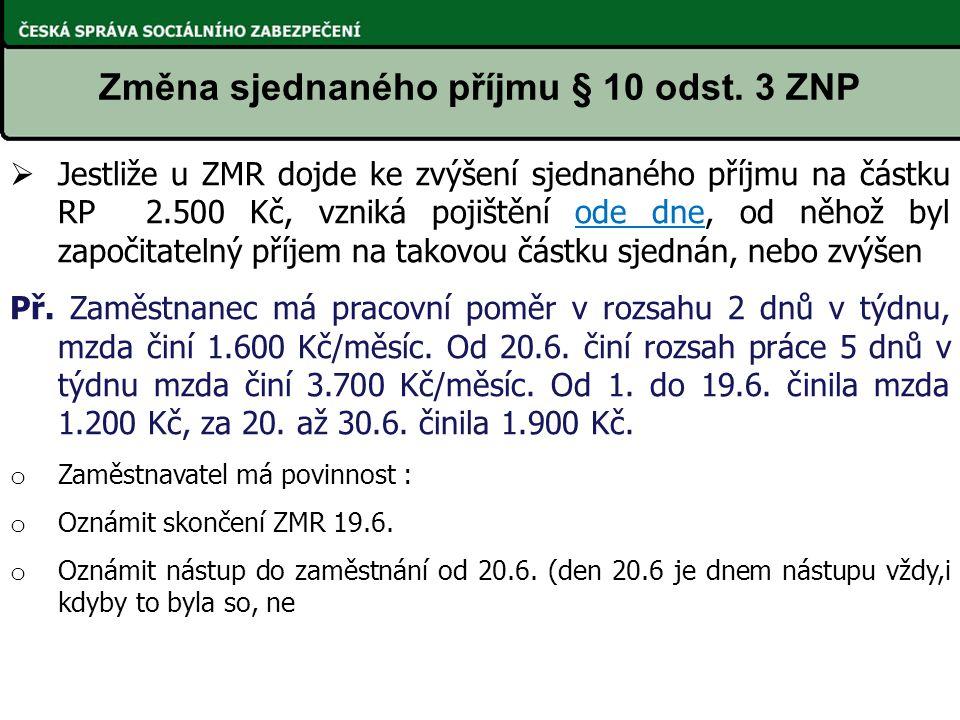 Změna sjednaného příjmu § 10 odst. 3 ZNP