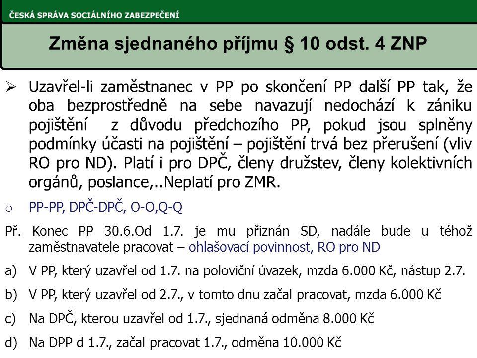 Změna sjednaného příjmu § 10 odst. 4 ZNP