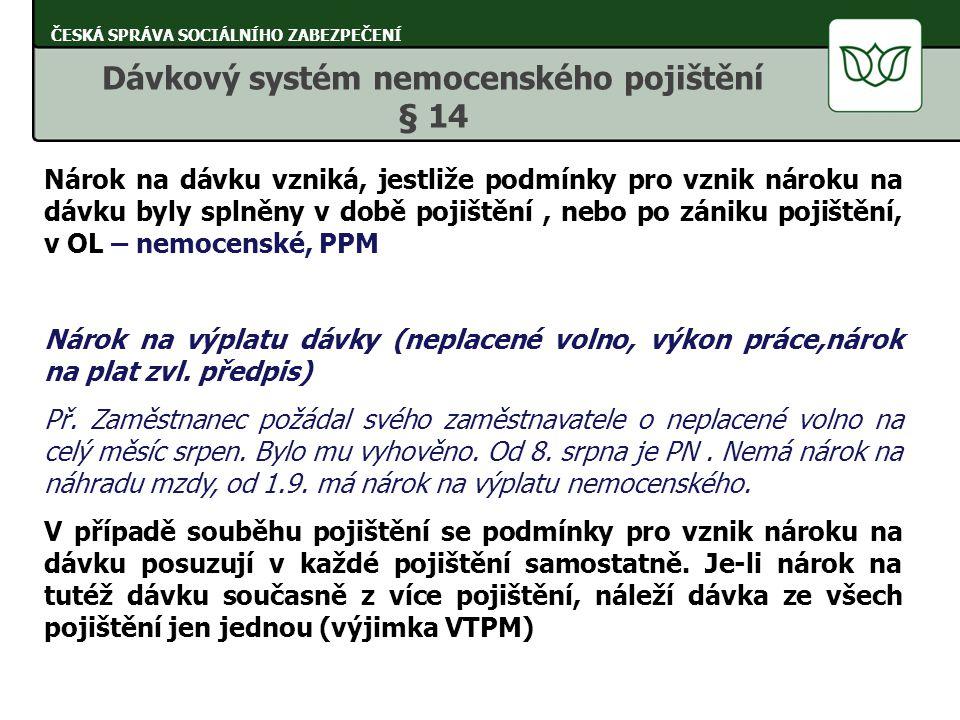 Dávkový systém nemocenského pojištění § 14