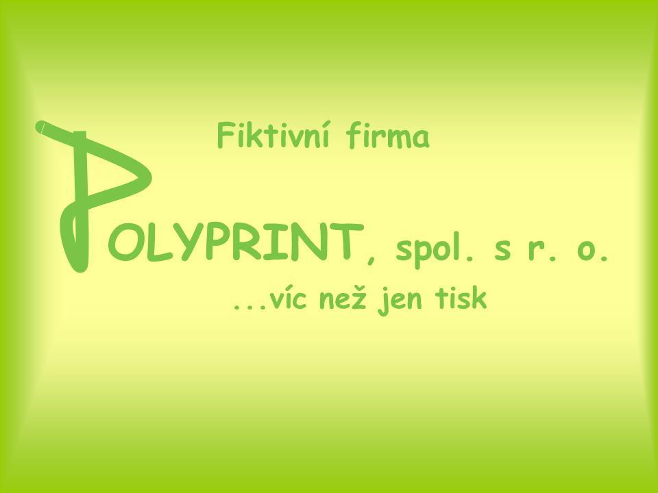 Fiktivní firma OLYPRINT, spol. s r. o. ...víc než jen tisk