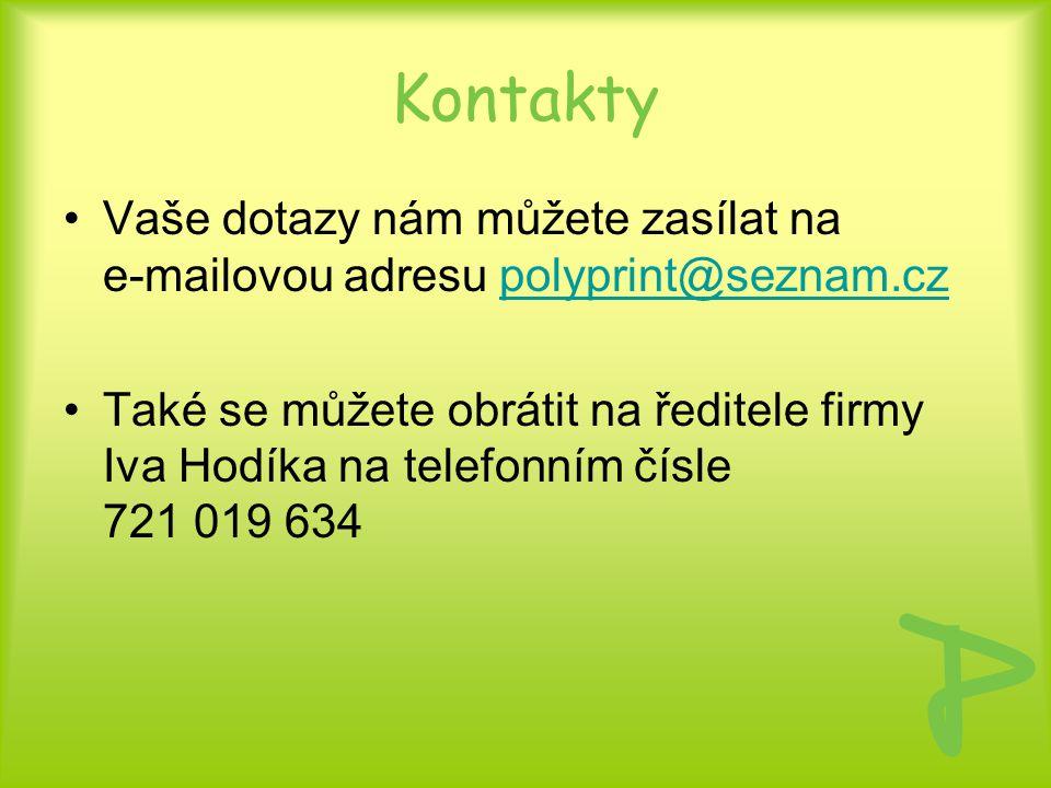 Kontakty Vaše dotazy nám můžete zasílat na e-mailovou adresu polyprint@seznam.cz.
