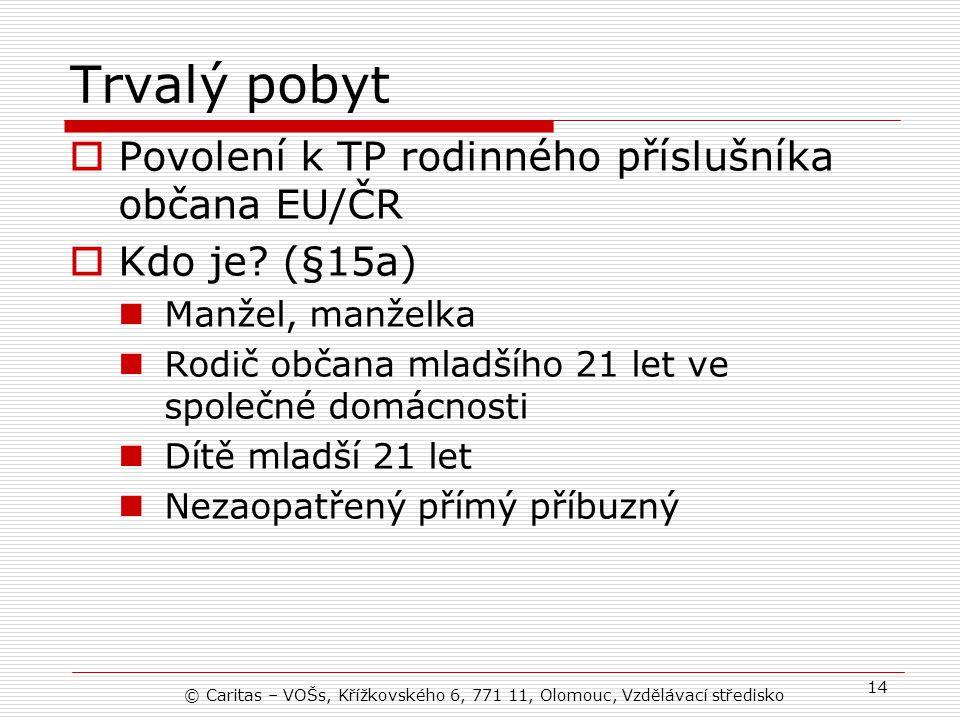 Trvalý pobyt Povolení k TP rodinného příslušníka občana EU/ČR