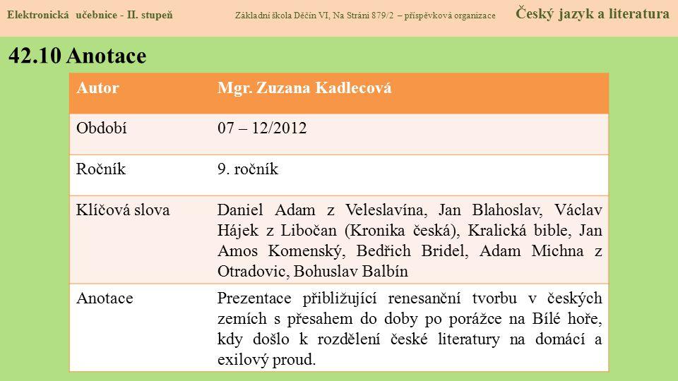 42.10 Anotace Autor Mgr. Zuzana Kadlecová Období 07 – 12/2012 Ročník