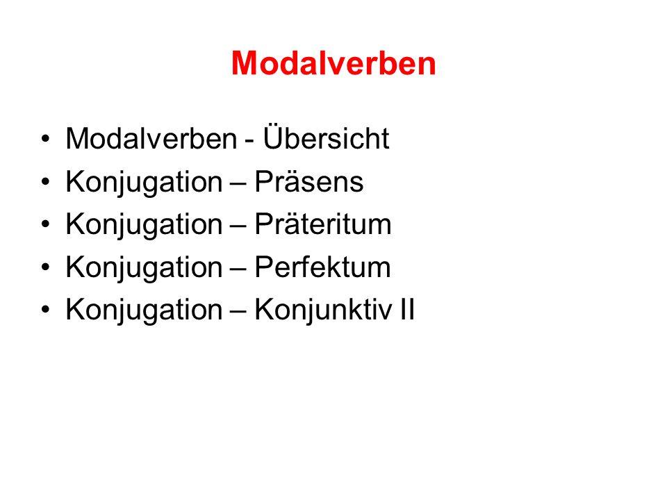 Modalverben Modalverben - Übersicht Konjugation – Präsens