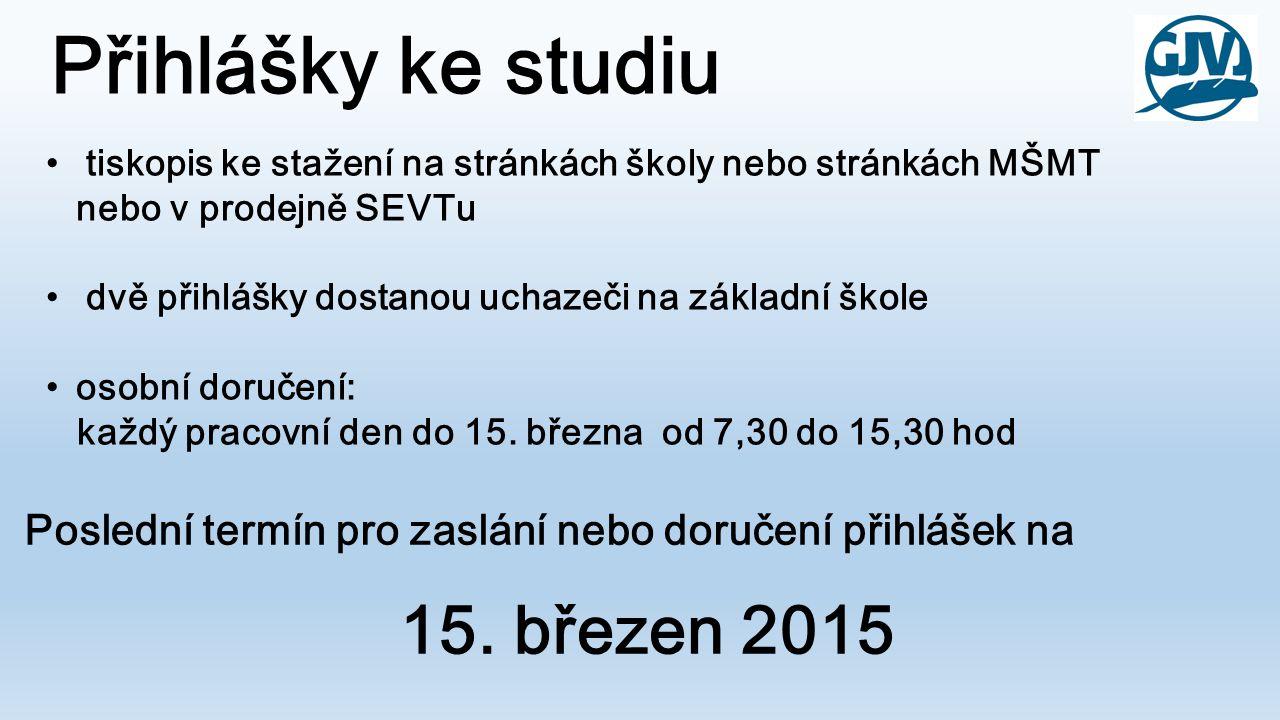 Přihlášky ke studiu 15. březen 2015