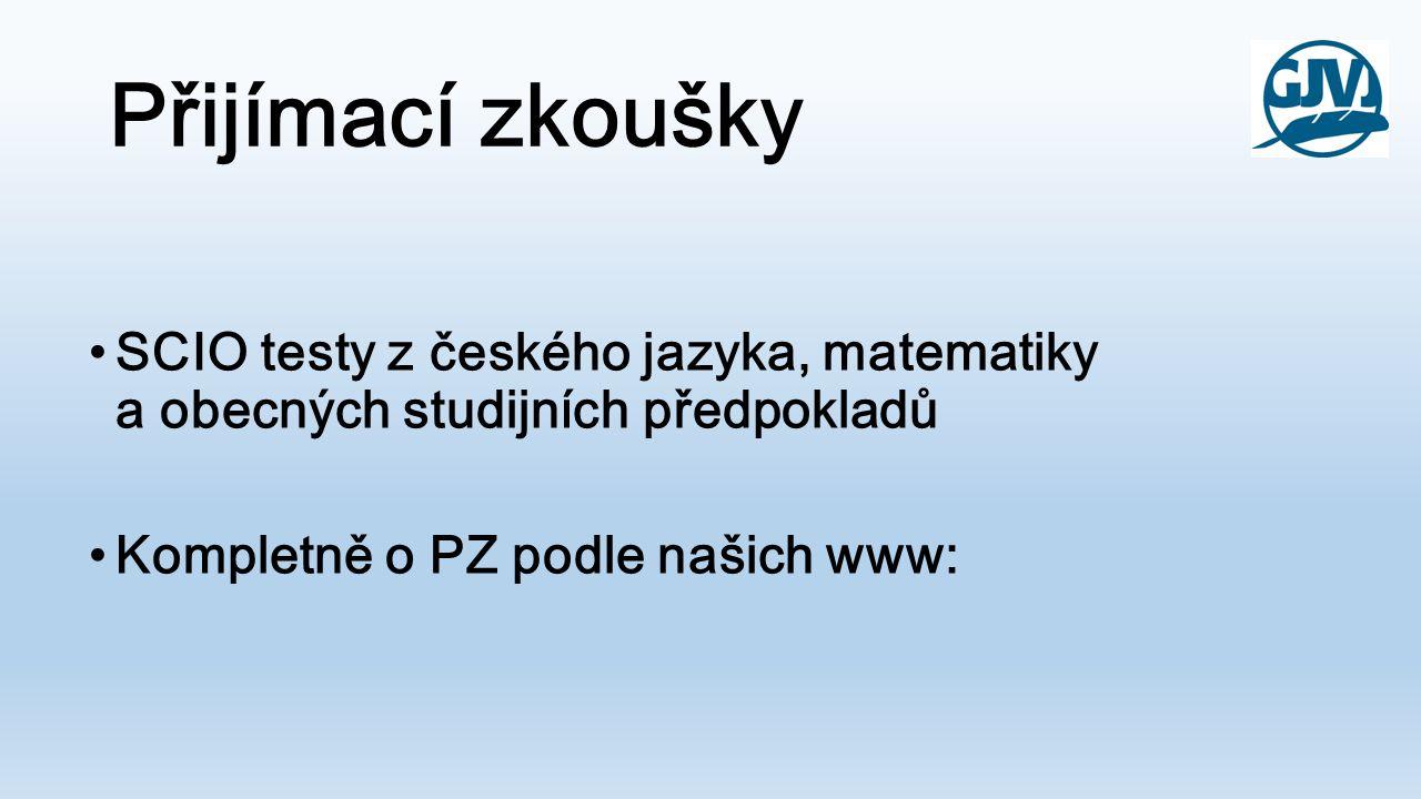 Přijímací zkoušky SCIO testy z českého jazyka, matematiky a obecných studijních předpokladů.