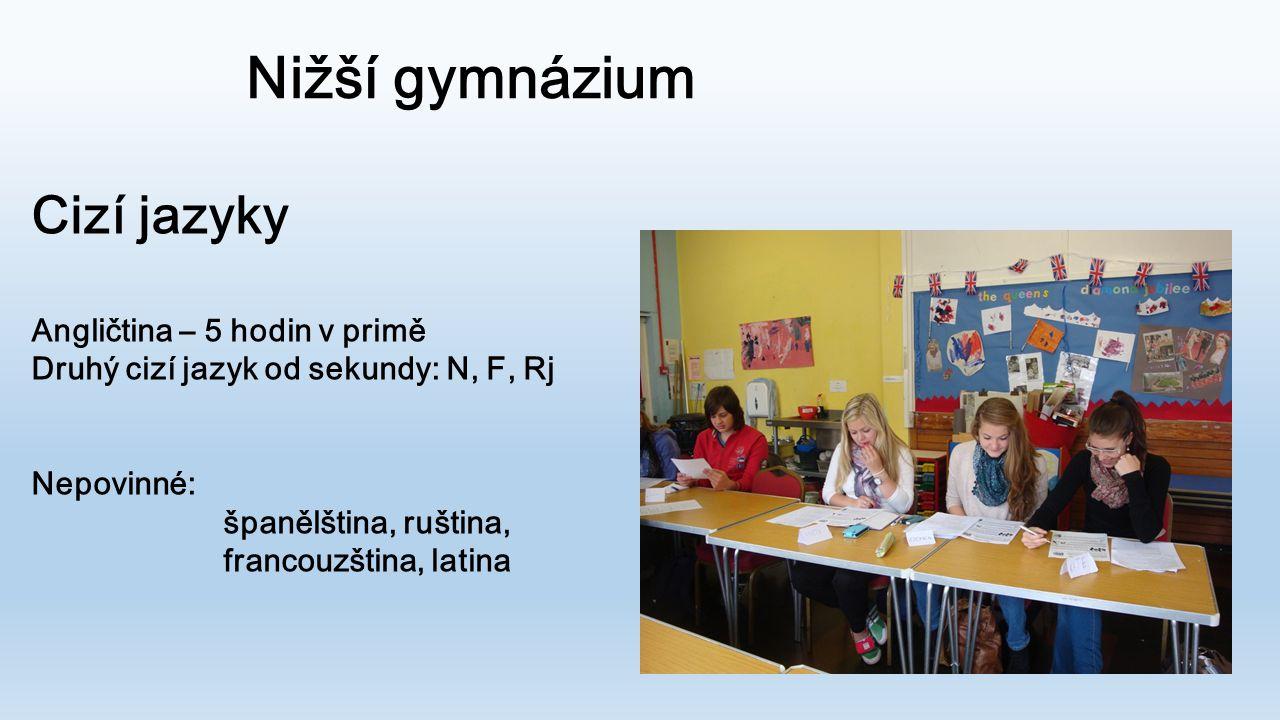 Nižší gymnázium Cizí jazyky Angličtina – 5 hodin v primě
