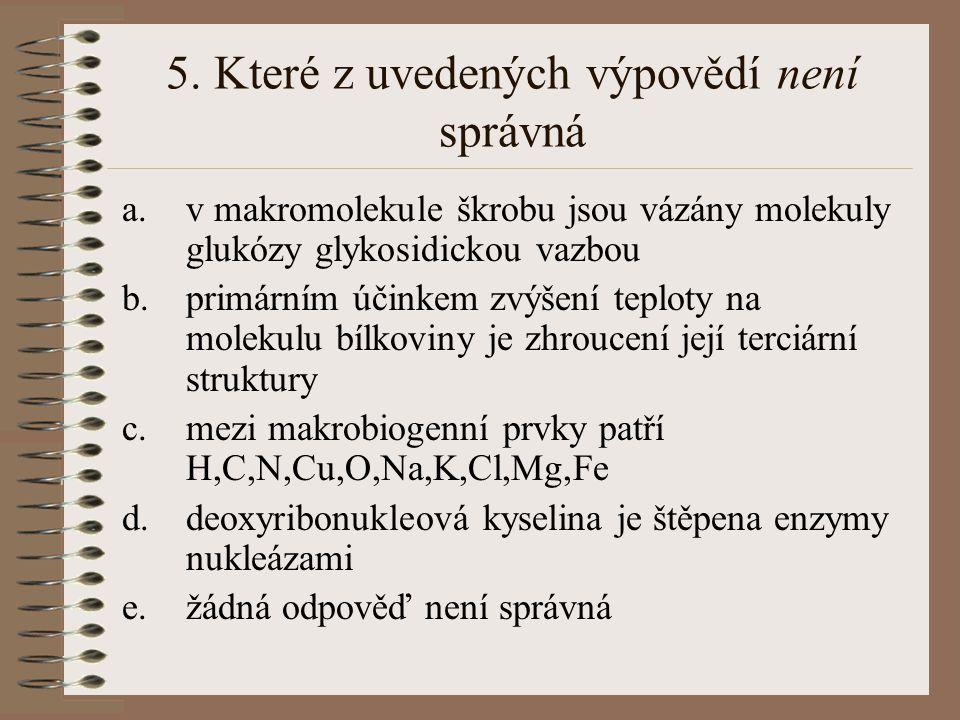 5. Které z uvedených výpovědí není správná