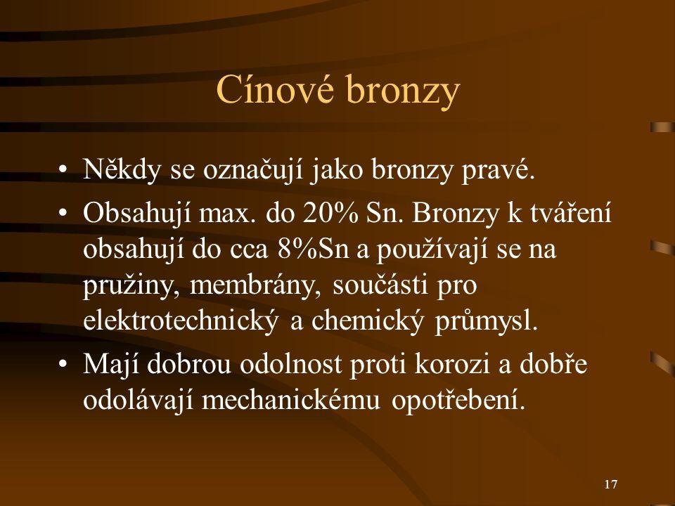 Cínové bronzy Někdy se označují jako bronzy pravé.