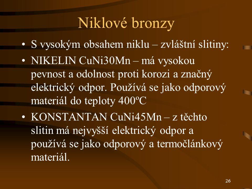 Niklové bronzy S vysokým obsahem niklu – zvláštní slitiny: