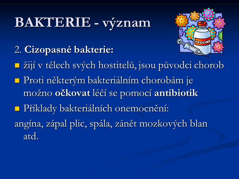 BAKTERIE - význam 2. Cizopasné bakterie: