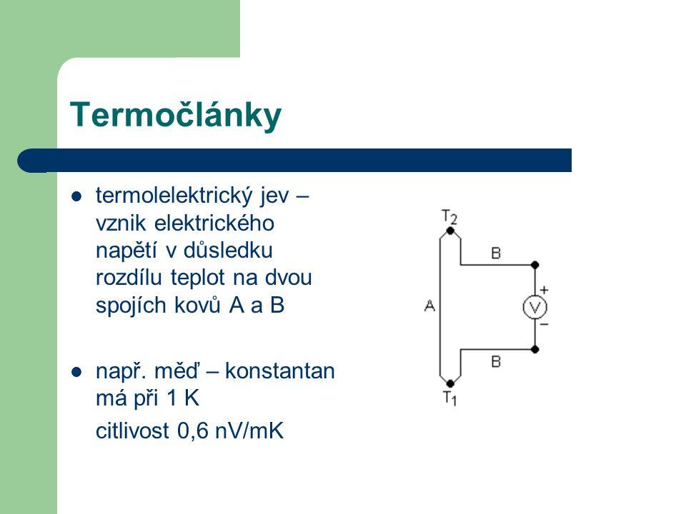 Termočlánky termolelektrický jev – vznik elektrického napětí v důsledku rozdílu teplot na dvou spojích kovů A a B.