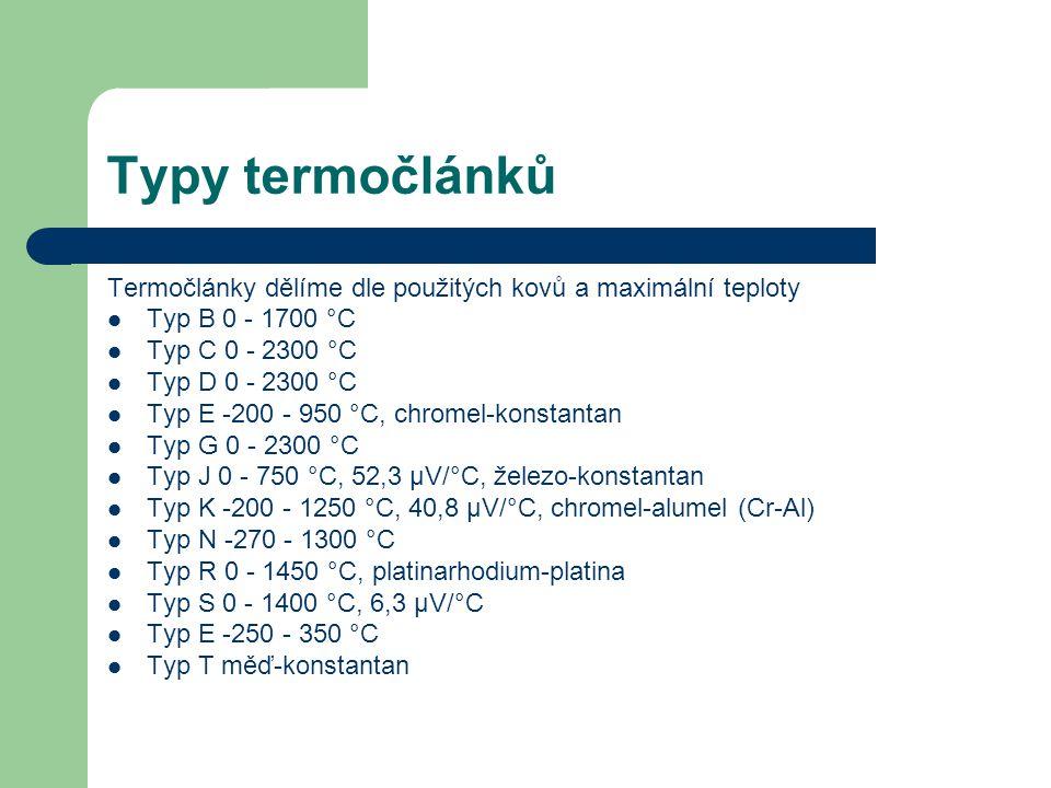 Typy termočlánků Termočlánky dělíme dle použitých kovů a maximální teploty. Typ B 0 - 1700 °C. Typ C 0 - 2300 °C.