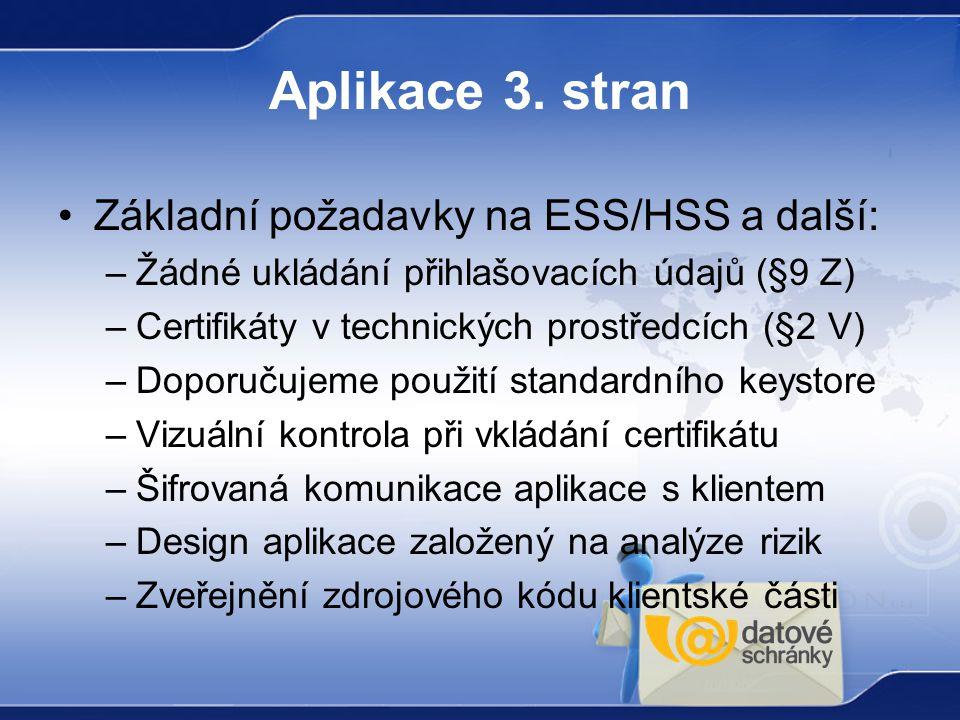 Aplikace 3. stran Základní požadavky na ESS/HSS a další: