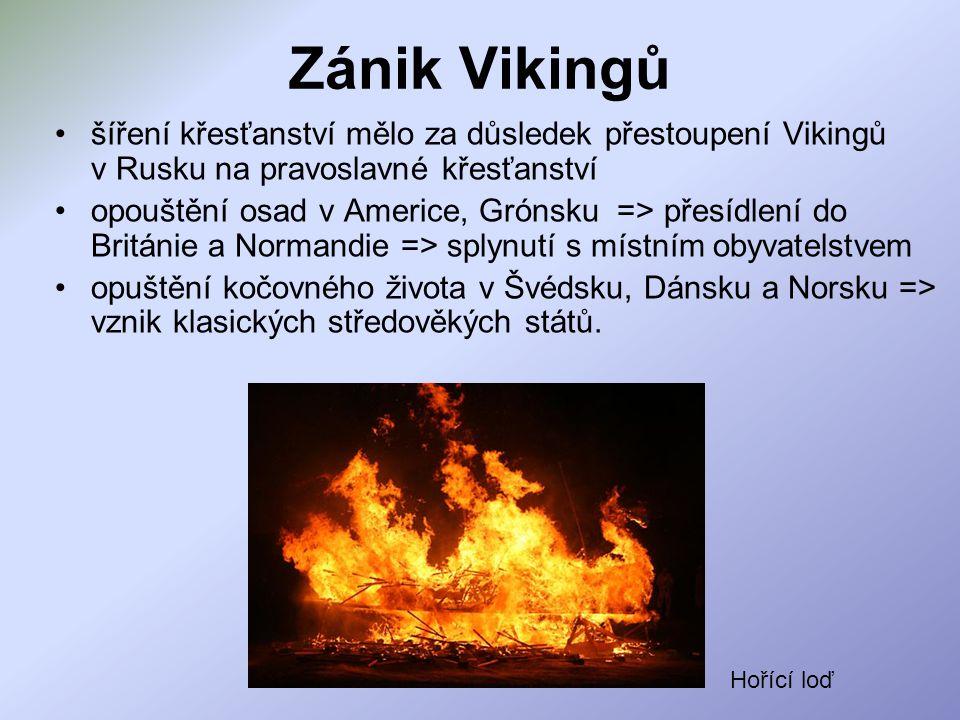Zánik Vikingů šíření křesťanství mělo za důsledek přestoupení Vikingů v Rusku na pravoslavné křesťanství.