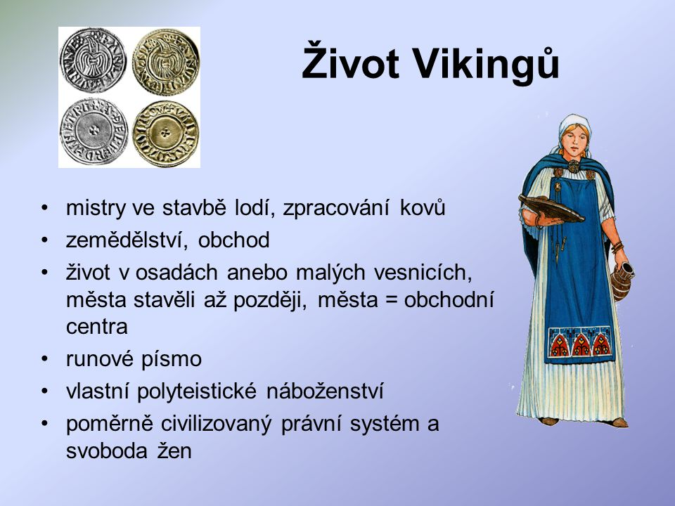 Život Vikingů mistry ve stavbě lodí, zpracování kovů