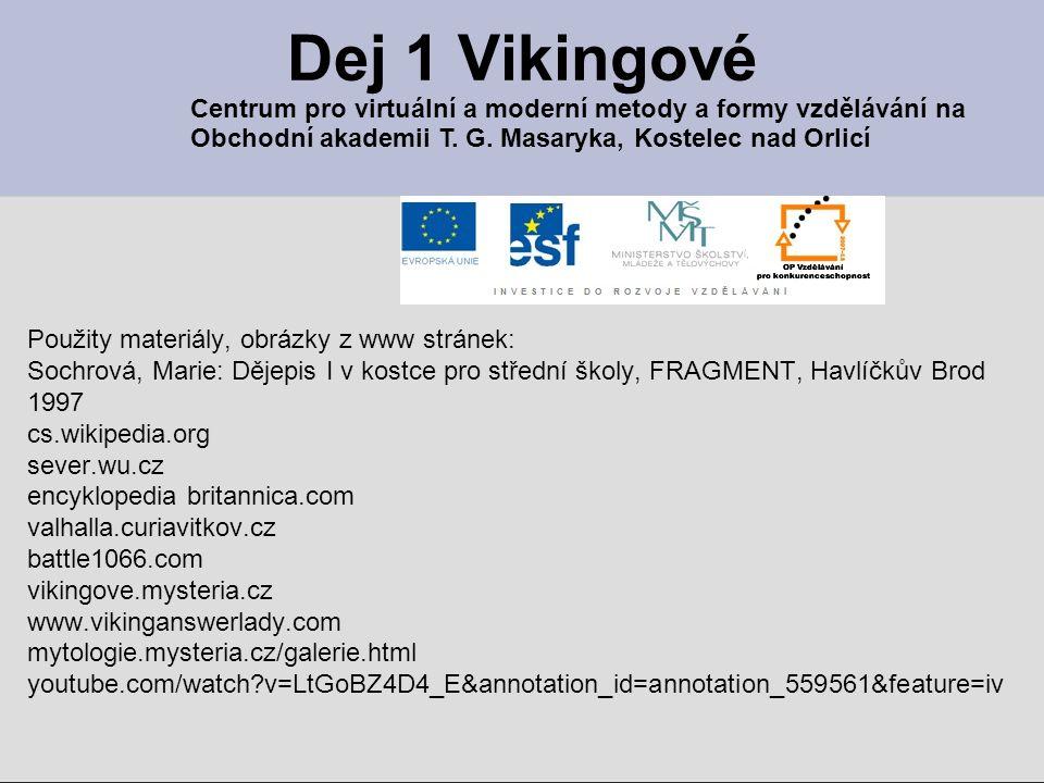 Dej 1 Vikingové Centrum pro virtuální a moderní metody a formy vzdělávání na. Obchodní akademii T. G. Masaryka, Kostelec nad Orlicí.