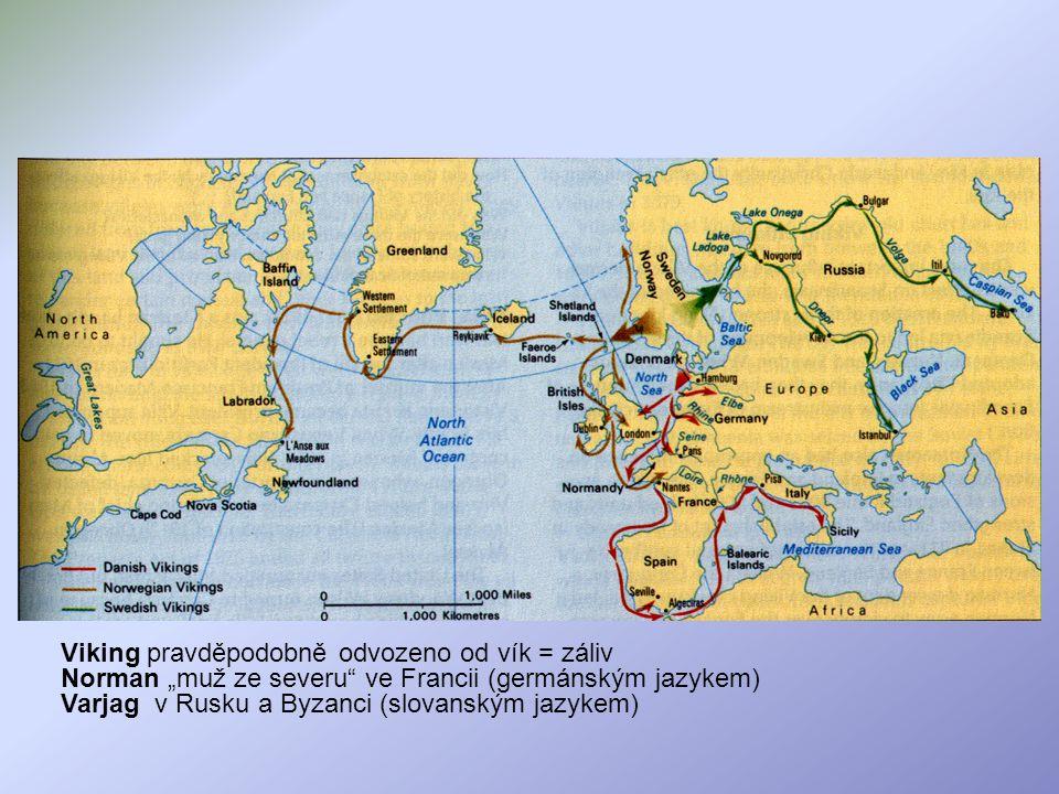 Viking pravděpodobně odvozeno od vík = záliv