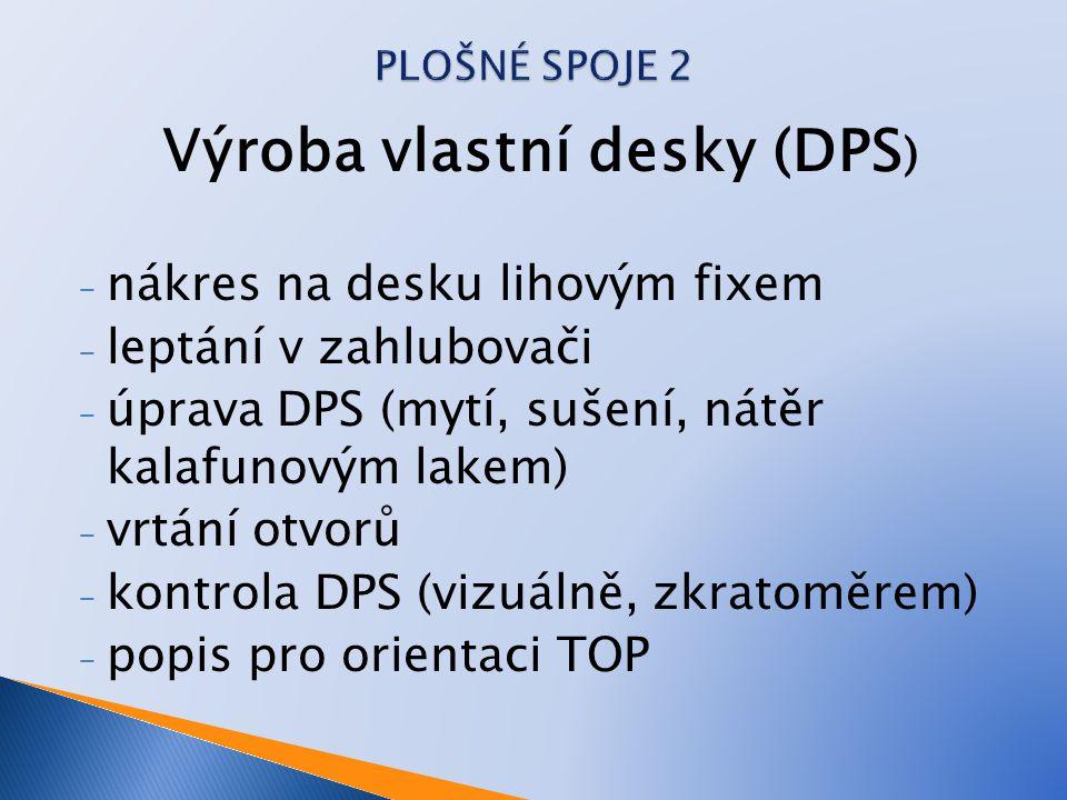 Výroba vlastní desky (DPS)