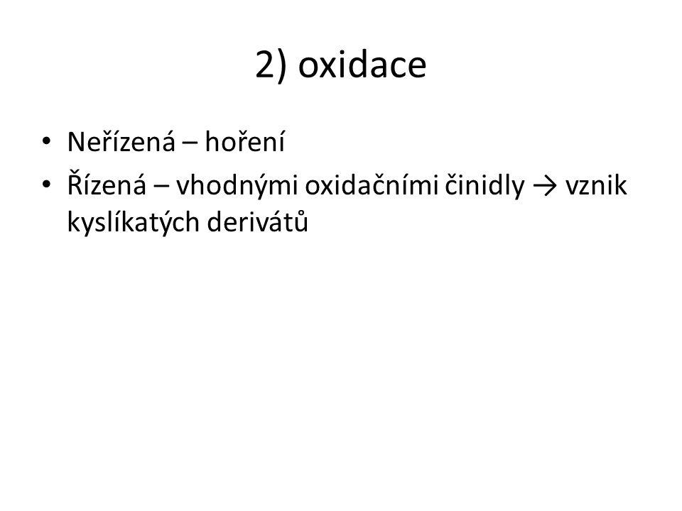 2) oxidace Neřízená – hoření