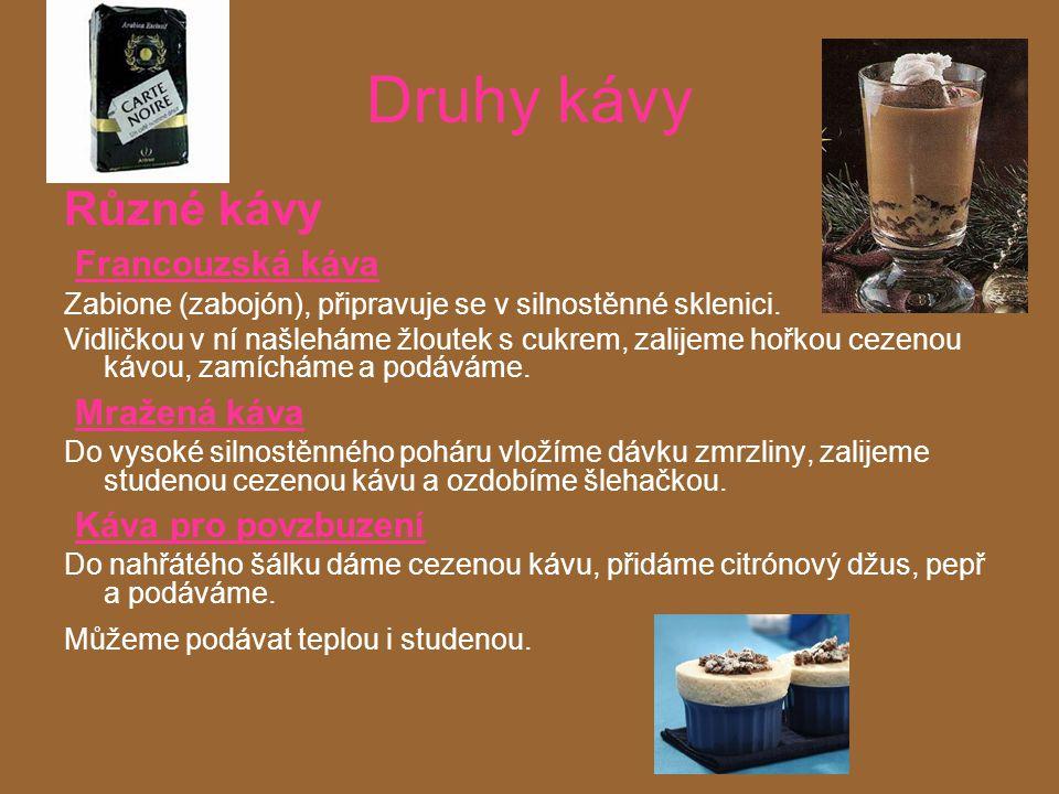 Druhy kávy Různé kávy Francouzská káva Mražená káva