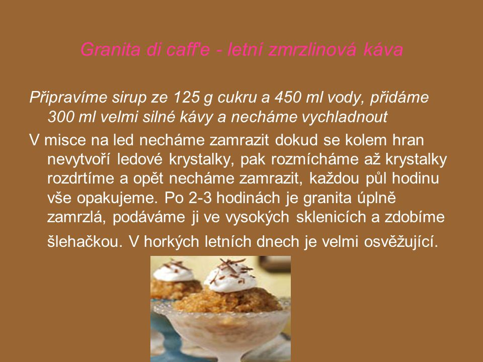 Granita di caff e - letní zmrzlinová káva