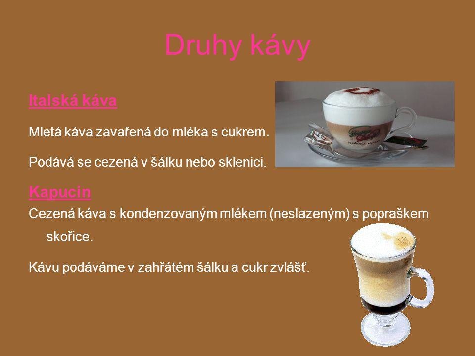 Druhy kávy Italská káva Kapucin Mletá káva zavařená do mléka s cukrem.