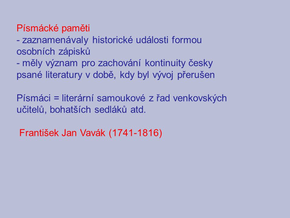 Písmácké paměti - zaznamenávaly historické události formou osobních zápisků.