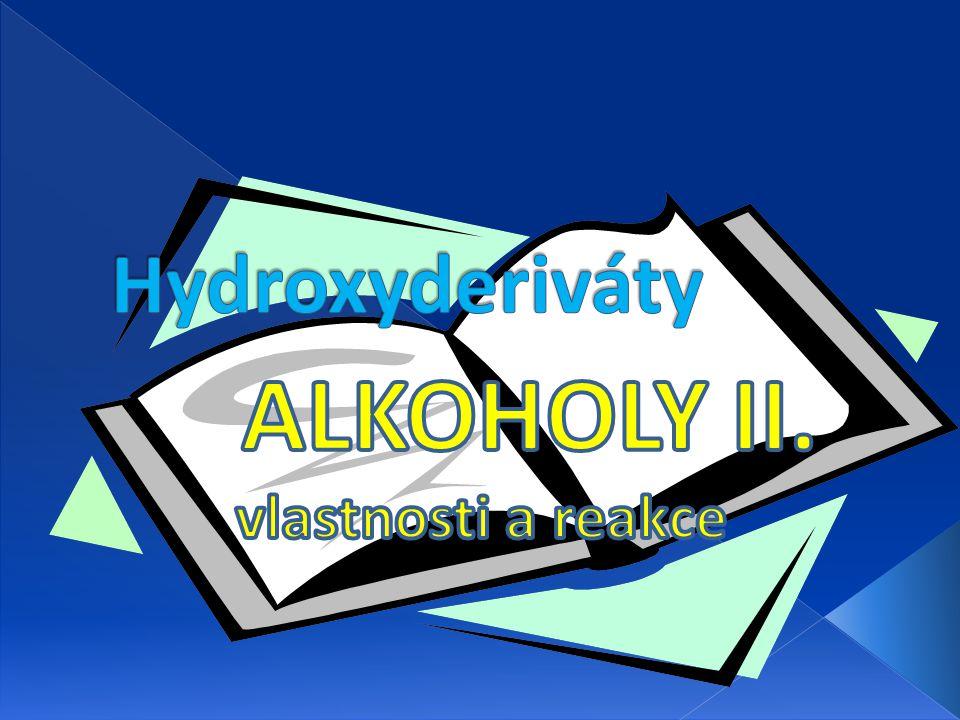 ALKOHOLY II. vlastnosti a reakce