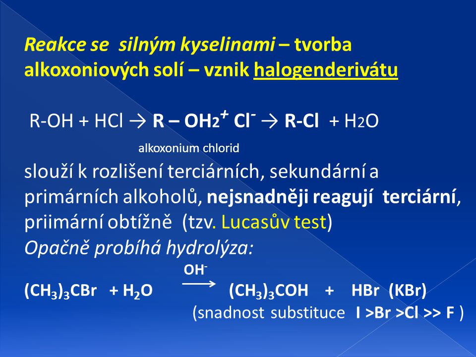 R-OH + HCl → R – OH2+ Cl- → R-Cl + H2O alkoxonium chlorid