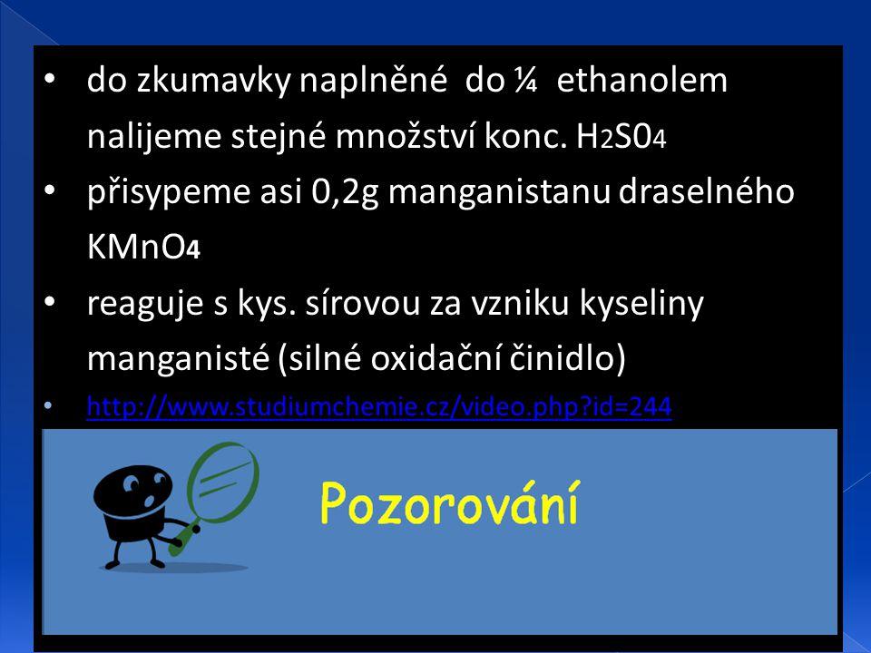 přisypeme asi 0,2g manganistanu draselného KMnO4