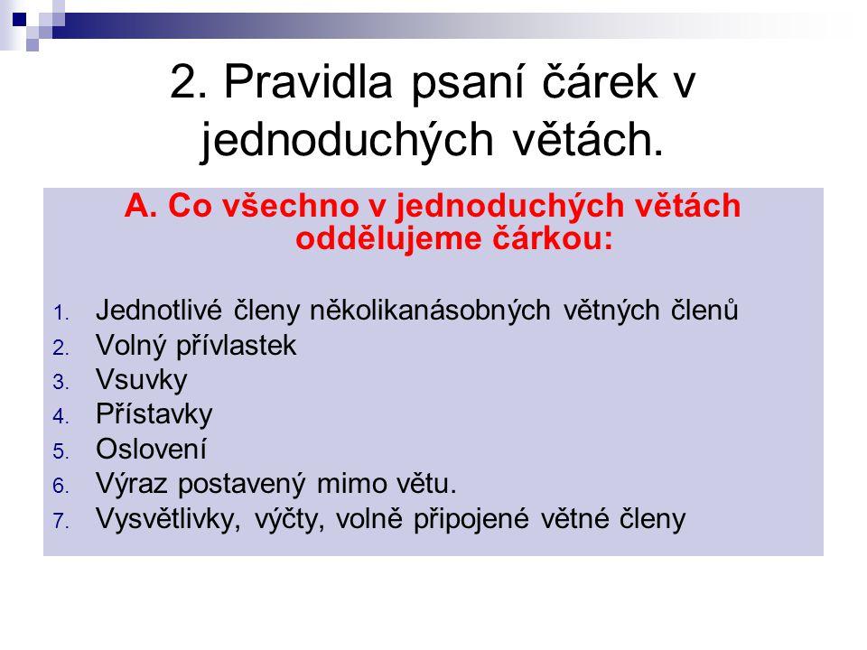 2. Pravidla psaní čárek v jednoduchých větách.