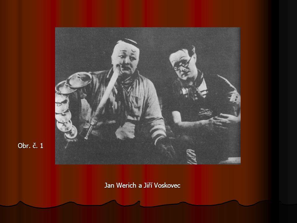 Obr. č. 1 Jan Werich a Jiří Voskovec