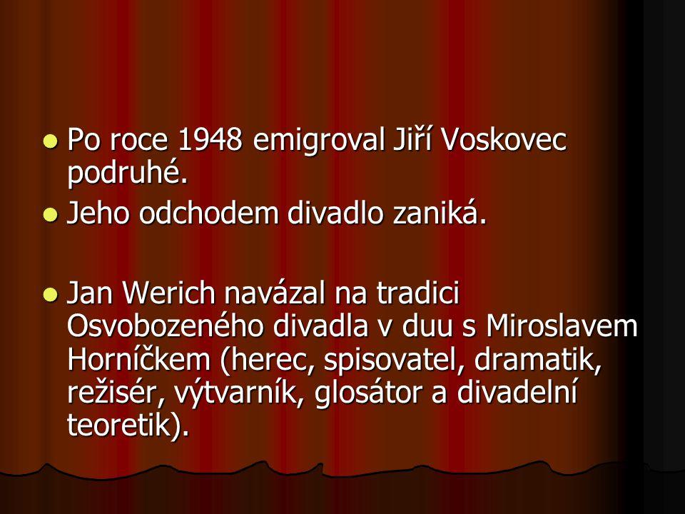 Po roce 1948 emigroval Jiří Voskovec podruhé.