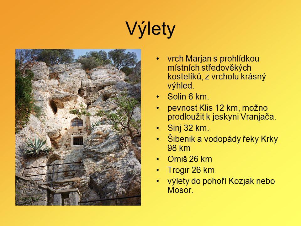 Výlety vrch Marjan s prohlídkou místních středověkých kostelíků, z vrcholu krásný výhled. Solin 6 km.