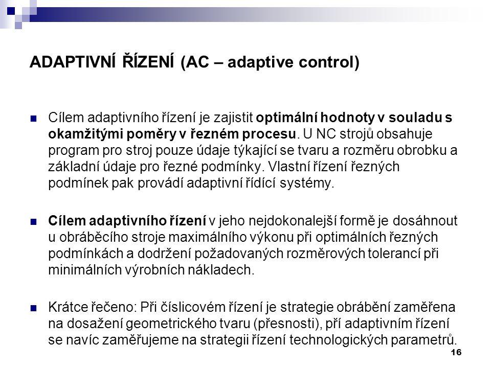 ADAPTIVNÍ ŘÍZENÍ (AC – adaptive control)