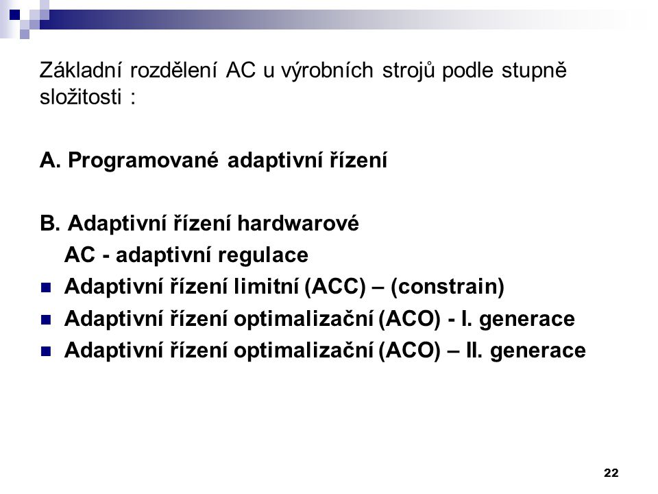 Základní rozdělení AC u výrobních strojů podle stupně složitosti :
