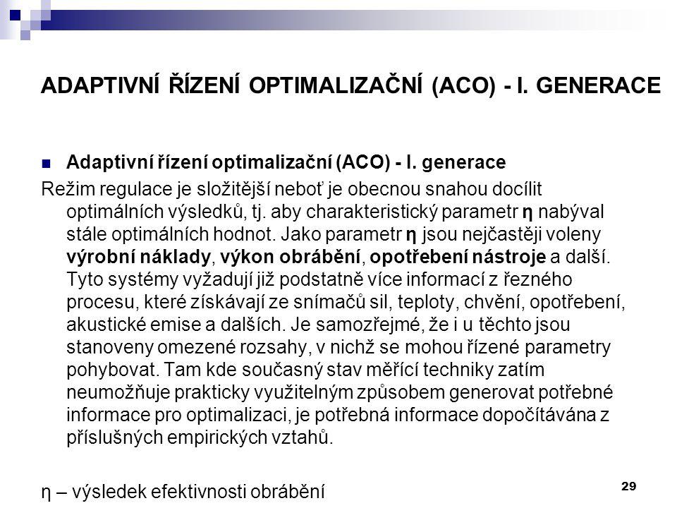Adaptivní řízení optimalizační (ACO) - I. Generace