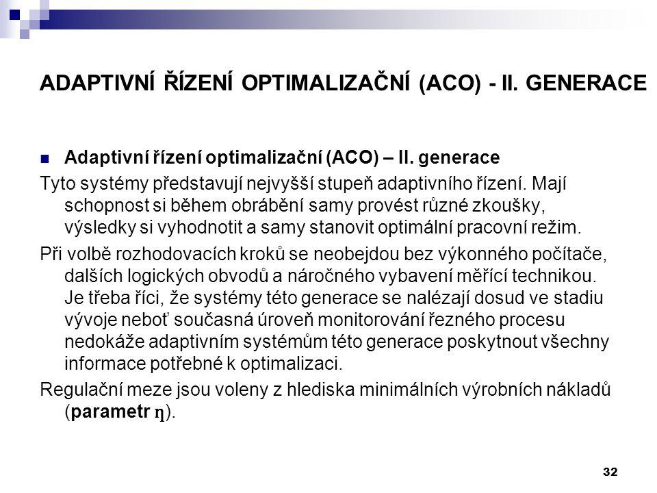 Adaptivní řízení optimalizační (ACO) - II. Generace