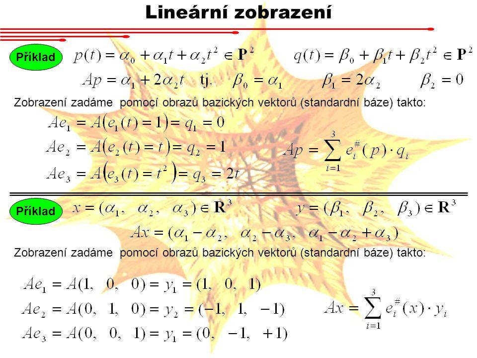 Lineární zobrazení Příklad
