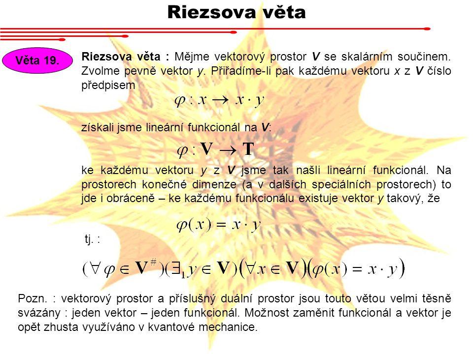 Riezsova věta Věta 19.