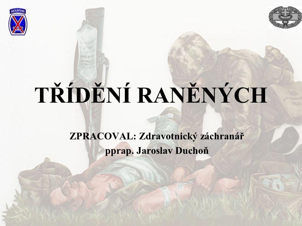 ZPRACOVAL: Zdravotnický záchranář pprap. Jaroslav Duchoň